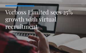 Vorboss Limited sees growth with virtual recruitment