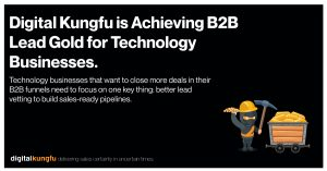 Digital Kungfu is Achieving B2B Lead Gold for Technology Businesses