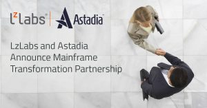 LzLabs and Astadia Announce Mainframe Transformation Partnership