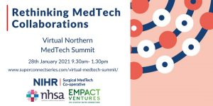 The Virtual Northern MedTech Summit launches – an opportunity to hear from the leading experts in healthcare and technology from across the North and the UK