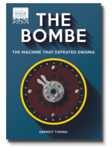 The Bombe: The Machine that Defeated Enigma. Book now Available!